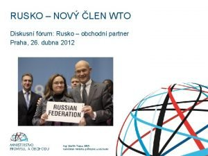 RUSKO NOV LEN WTO Diskusn frum Rusko obchodn