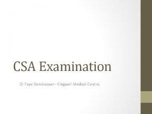 CSA Examination Dr Faye Dannhauser Chigwell Medical Centre