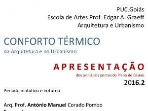 PUC Gois Escola de Artes Prof Edgar A