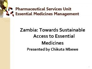Pharmaceutical Services Unit Essential Medicines Management Zambia Towards