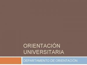 ORIENTACIN UNIVERSITARIA DEPARTAMENTO DE ORIENTACIN PRUEBA DE ACCESO