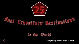 25 Compiled by Tony Chacko Steve Trip Advisor
