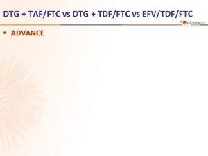 DTG TAFFTC vs DTG TDFFTC vs EFVTDFFTC ADVANCE