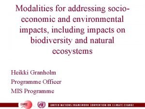 Modalities for addressing socioeconomic and environmental impacts including
