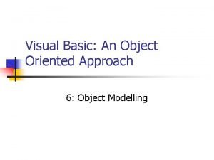Visual Basic An Object Oriented Approach 6 Object