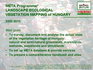 MTA Programme LANDSCAPE ECOLOGICAL VEGETATION MAPPING of HUNGARY