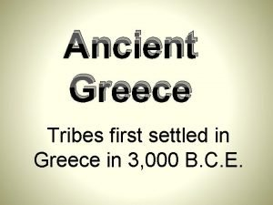 Ancient Greece Tribes first settled in Greece in