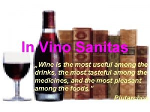In Vino Sanitas Wine is the most useful