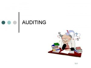 AUDITING 10 1 Auditing AAAs Definition Auditing is