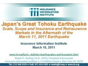 Japans Great Tohoku Earthquake Scale Scope and Insurance