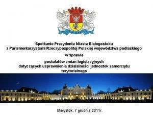 Spotkanie Prezydenta Miasta Biaegostoku z Parlamentarzystami Rzeczypospolitej Polskiej