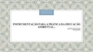 INSTRUMENTAO PARA A PRTICA DA EDUCAO AMBIENTAL INICIANDO
