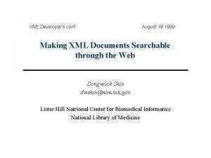 XML Developers conf August 19 1999 Making XML