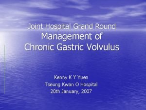 Joint Hospital Grand Round Management of Chronic Gastric