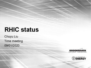 RHIC status Chuyu Liu Time meeting 09012020 RHIC