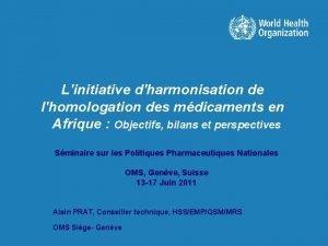 Linitiative dharmonisation de lhomologation des mdicaments en Afrique