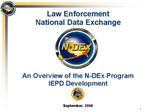 Law Enforcement National Data Exchange An Overview of