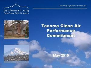 Working together for clean air Tacoma Clean Air