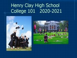 Henry Clay High School College 101 2020 2021