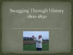 Swagging Through History 1800 1850 Your Name Election