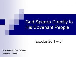 God Speaks Directly to His Covenant People Exodus