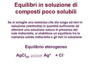 Equilibri in soluzione di composti poco solubili Se