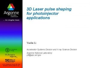 3 D Laser pulse shaping for photoinjector applications