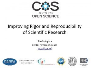 Improving Rigor and Reproducibility of Scientific Research Tim