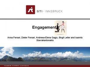 Engagement Anna Fensel Dieter Fensel AndreeaElena Gagiu Birgit