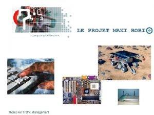 LE PROJET MAXI ROBI Thales Air Traffic Management