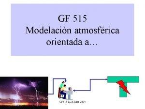 GF 515 Modelacin atmosfrica orientada a GF 515