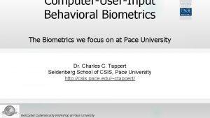 ComputerUserInput Behavioral Biometrics The Biometrics we focus on