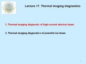 Lecture 17 Thermal imaging diagnostics 1 Thermal imaging