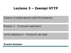 Lezione 3 Esempi HTTP Sistemi di elaborazione dellinformazione