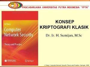 KONSEP KRIPTOGRAFI KLASIK Dr Ir H Sumijan M