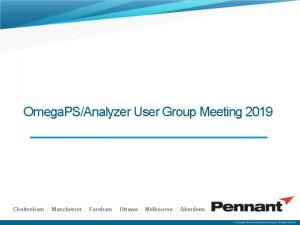 Omega PSAnalyzer User Group Meeting 2019 Cheltenham Manchester