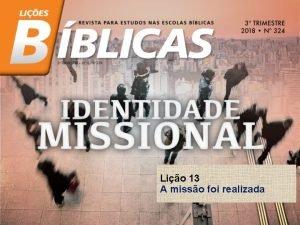 Lio 13 A misso foi realizada Lio 13