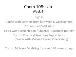 Chem 108 Lab Week 9 Sign in Confer