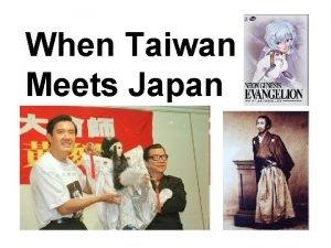 When Taiwan Meets Japan Where is Asia Taiwan