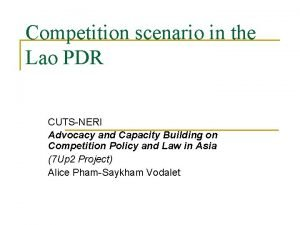 Competition scenario in the Lao PDR CUTSNERI Advocacy