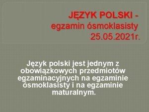 JZYK POLSKI egzamin smoklasisty 25 05 2021 r
