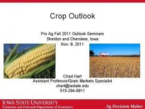 Crop Outlook Pro Ag Fall 2011 Outlook Seminars