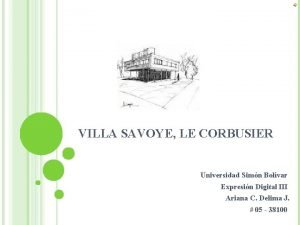 VILLA SAVOYE LE CORBUSIER Universidad Simn Bolvar Expresin