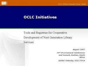 OCLC Online Computer Library Center OCLC Initiatives Tools