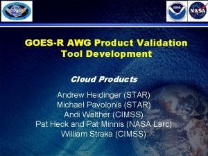 GOESR AWG Product Validation Tool Development Cloud Products