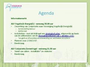 Agenda Informatiemarkt ALV Vogelwijk Energiek aanvang 20 00