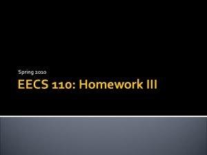 Spring 2010 EECS 110 Homework III Homework III