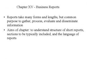 Chapter XV Business Reports Reports take many forms
