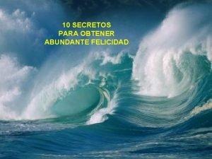 10 SECRETOS PARA OBTENER ABUNDANTE FELICIDAD LA ACTITUD