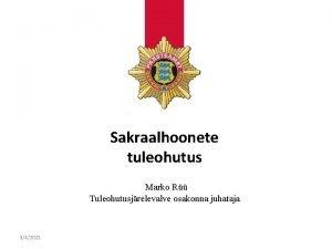 Sakraalhoonete tuleohutus Marko R Tuleohutusjrelevalve osakonna juhataja 342021